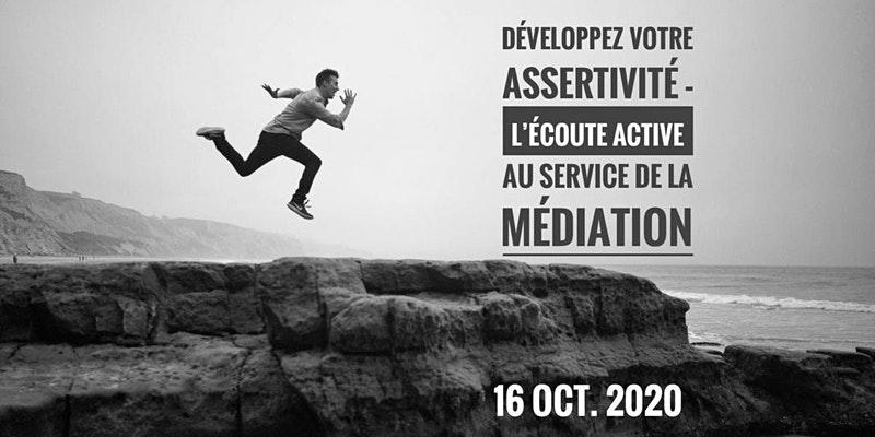 Workshop:Comment développer votre assertivité ? L'écoute active au service de la médiation et de la communication.