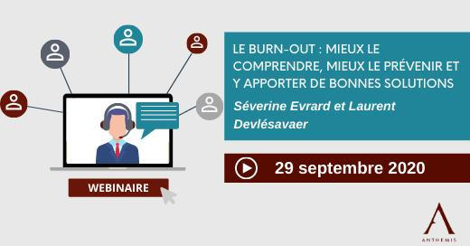 'LE BURN-OUT : MIEUX LE COMPRENDRE, MIEUX LE PRÉVENIR ET Y APPORTER DE BONNES SOLUTIONS'